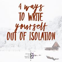4 ways to write yourself out of isolation